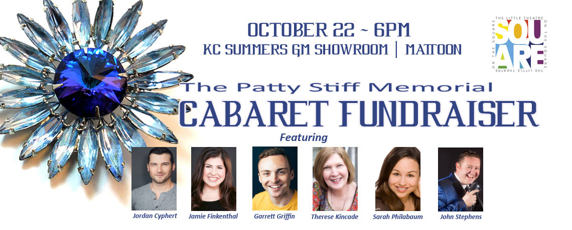 The Patty Stiff Memorial Cabaret Fundraiser ~ October 22