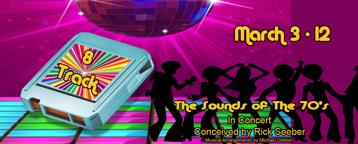 8 Track – The Sound of the 70's ~ March 3-12