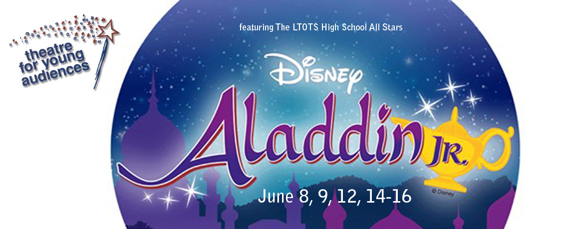 Aladdin Jr ~ June 8, 9, 12, 14-16