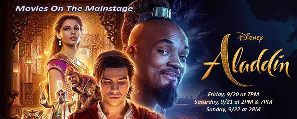 Movies On The Mainstage – Aladdin ~ September 20-22