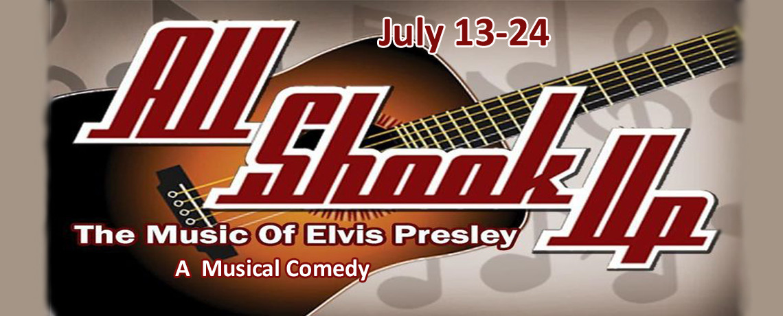 All Shook Up ~ July 13 – 24