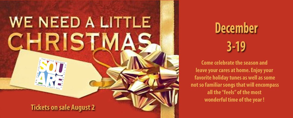 """We Need A """"Little"""" Christmas ~ December 3-19"""