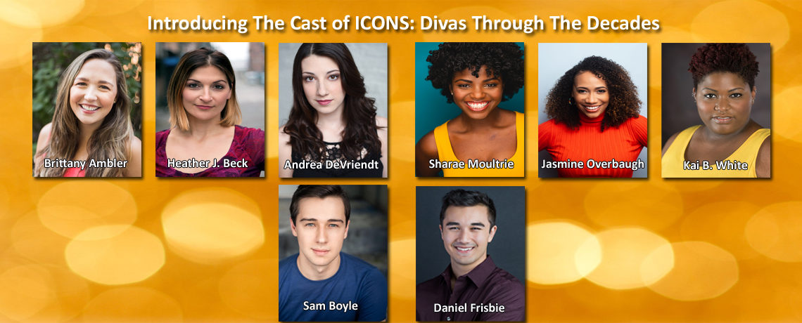 Cast of ICONS: Divas Through The Decades ~ March 6-15
