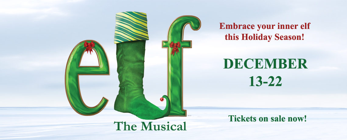 Elf The Musical December 13-22