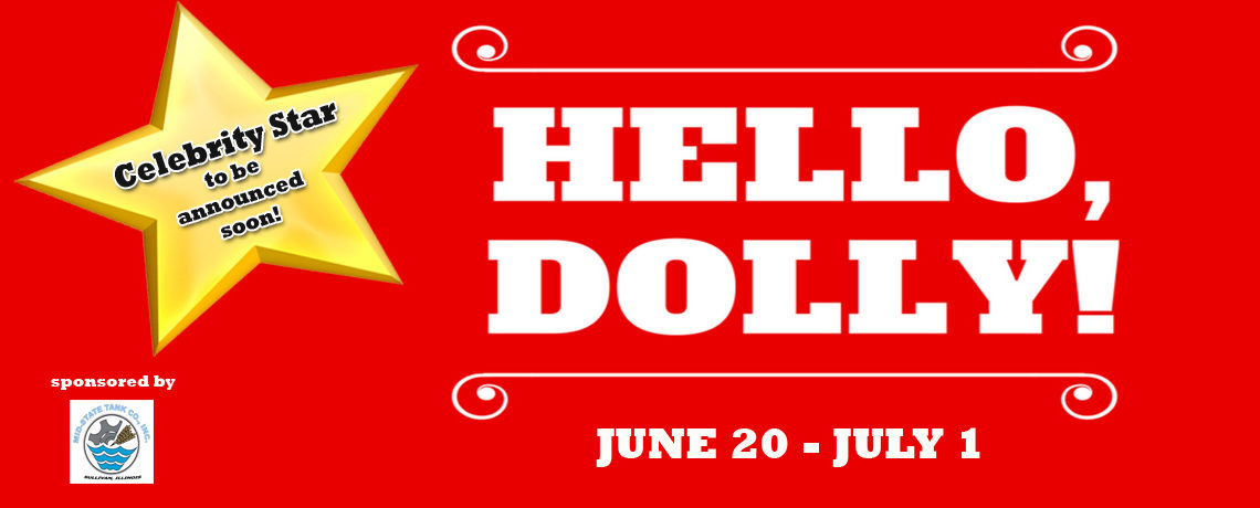 Hello, Dolly! ~ June 20 – July 1