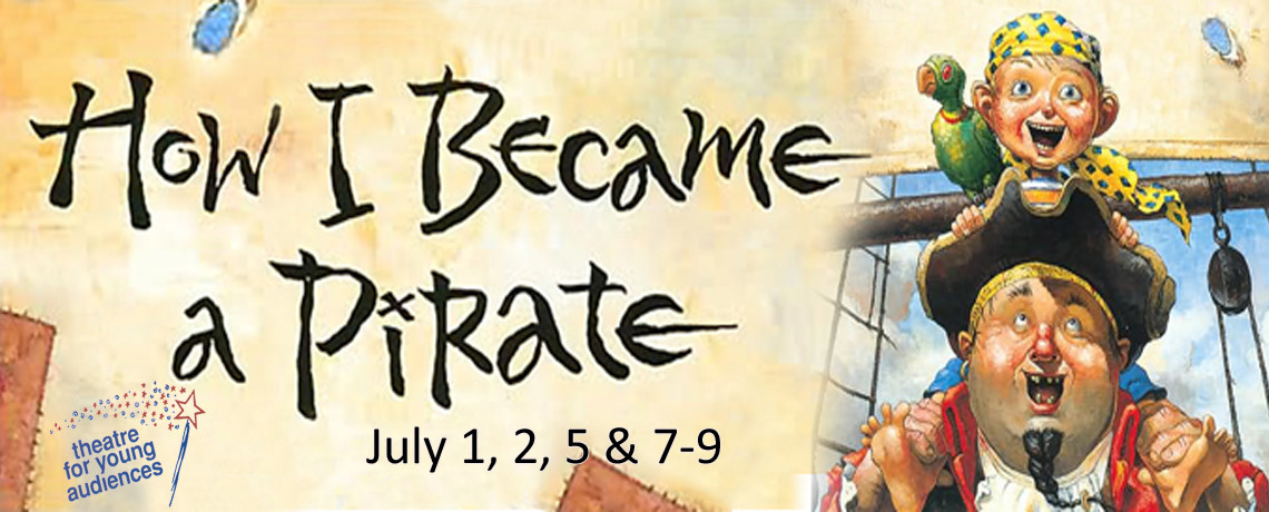 How I Became a Pirate ~ July 1, 2, 5 & 7-9