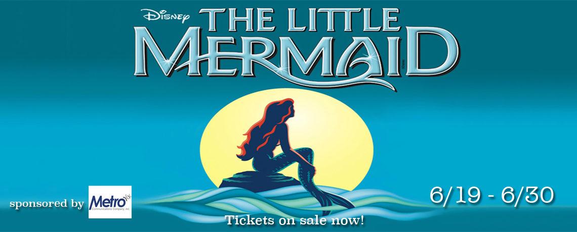 The Little Mermaid ~ June 19 – 30