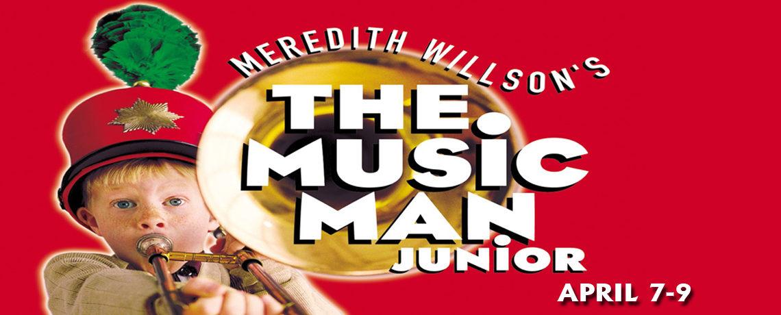 The Music Man, Jr. ~ April 7 – 9