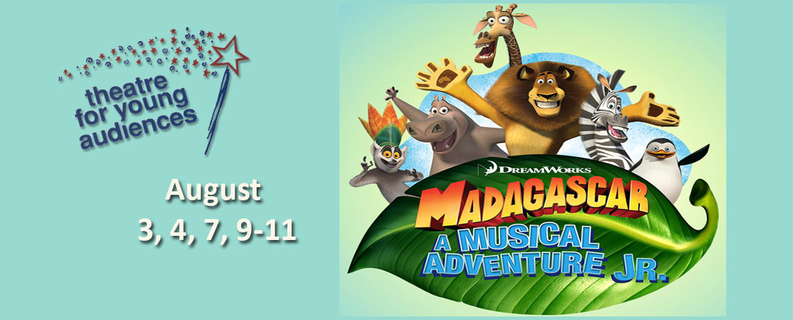 Madagascar, Jr. ~ August 3, 4, 7, 9-11