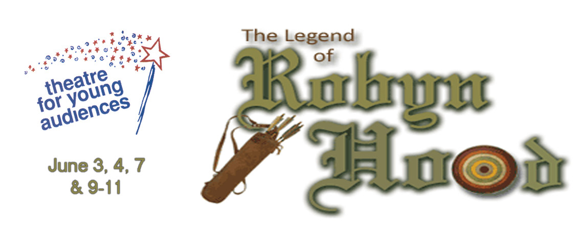 The Legend of Robyn Hood ~ June 3, 4, 7 & 9-11
