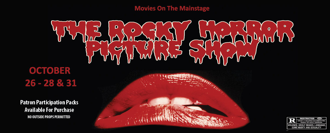 Movies On The Mainstage ~ The Rocky Horror Picture Show ~ October 26-28 & 31