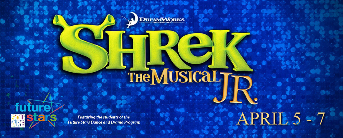 Shrek, Jr ~ April 5 – 7