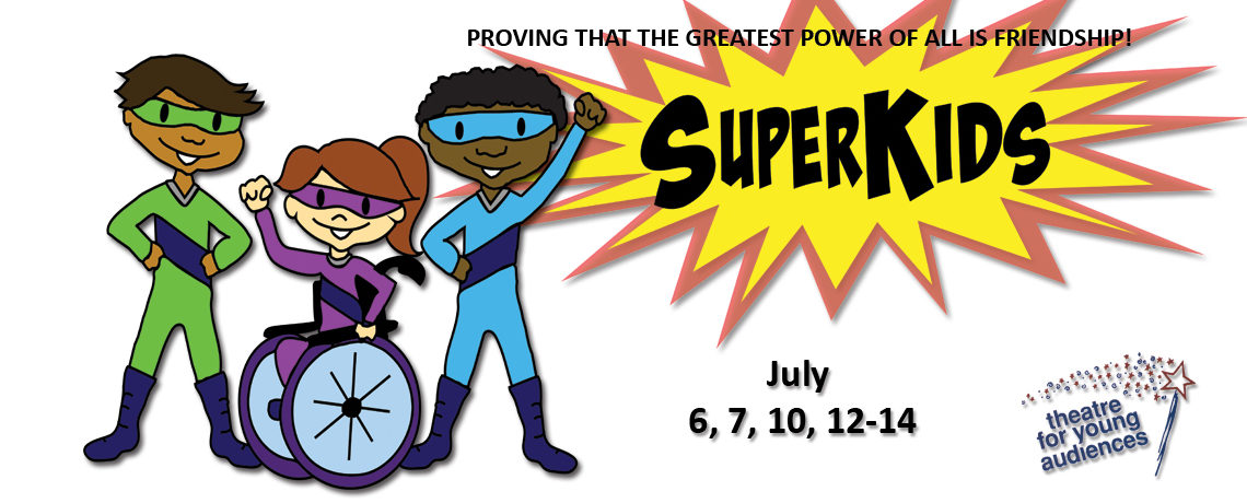 SuperKids ~ July 6, 7, 10, 12-14