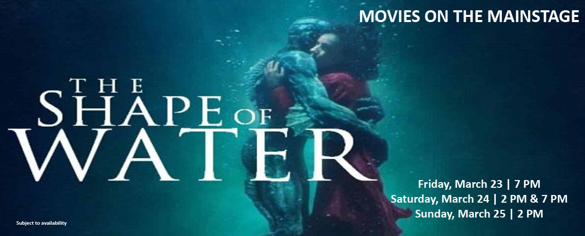 Movies On The Mainstage ~ The Shape of Water