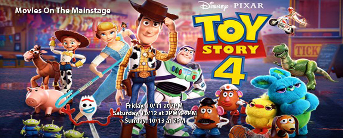 Movies On The Mainstage – Toy Story 4 ~ October 11-13