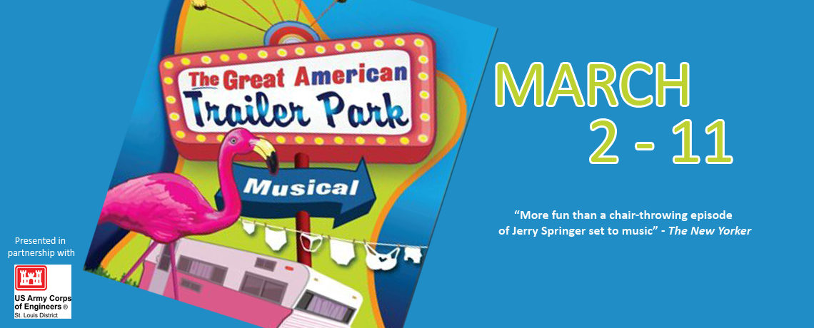The Great American Trailer Park Musical ~ March 2-11