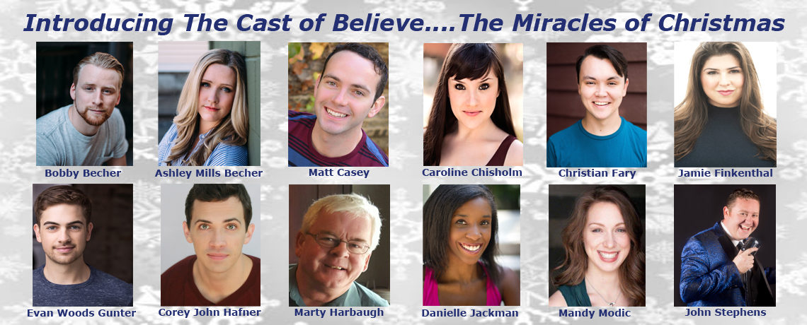 Introducing The Cast of Believe…The Miracles of Christmas