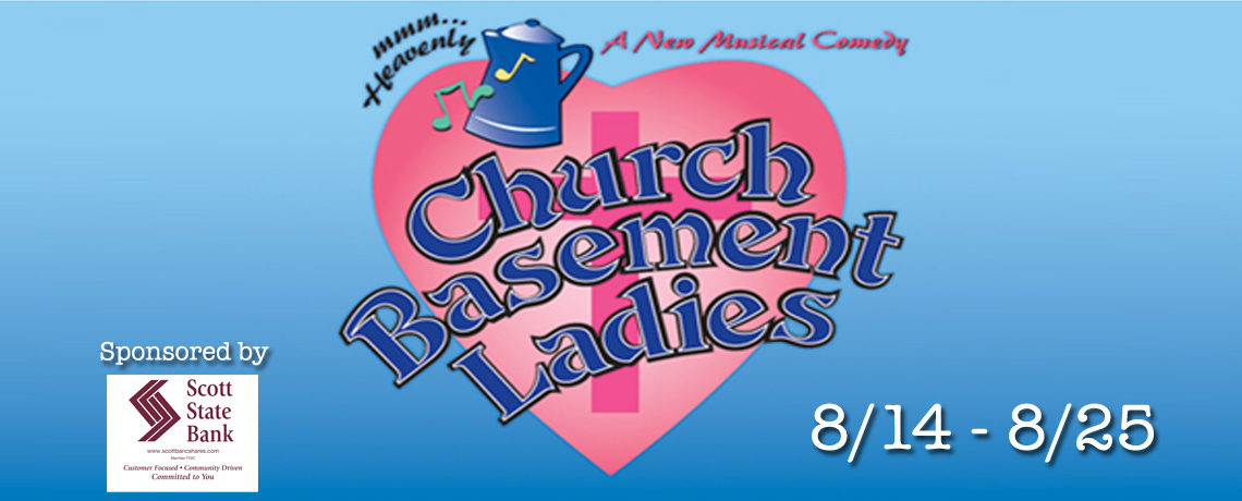 Church Basement Ladies ~ August 14 – 25