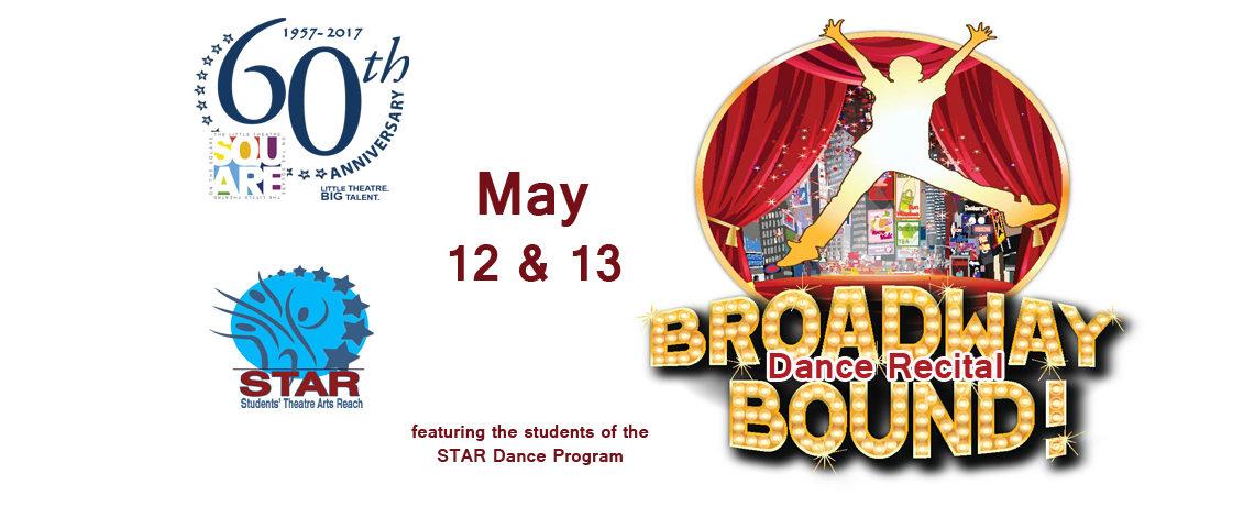 Broadway Bound! Dance Recital ~ May 12 & 13