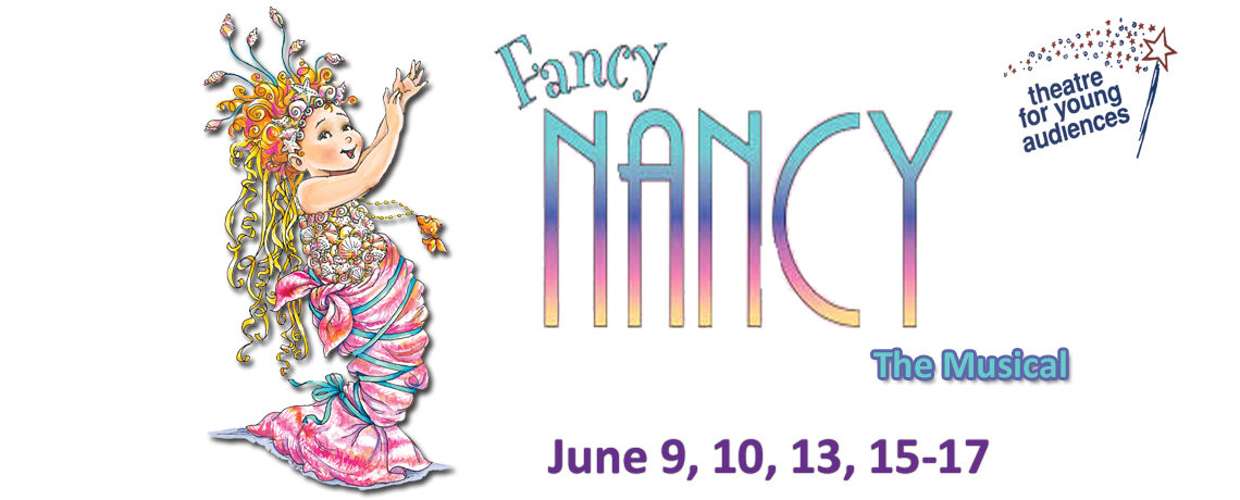 Fancy Nancy – The Musical ~ June 9, 10, 13, 15-17