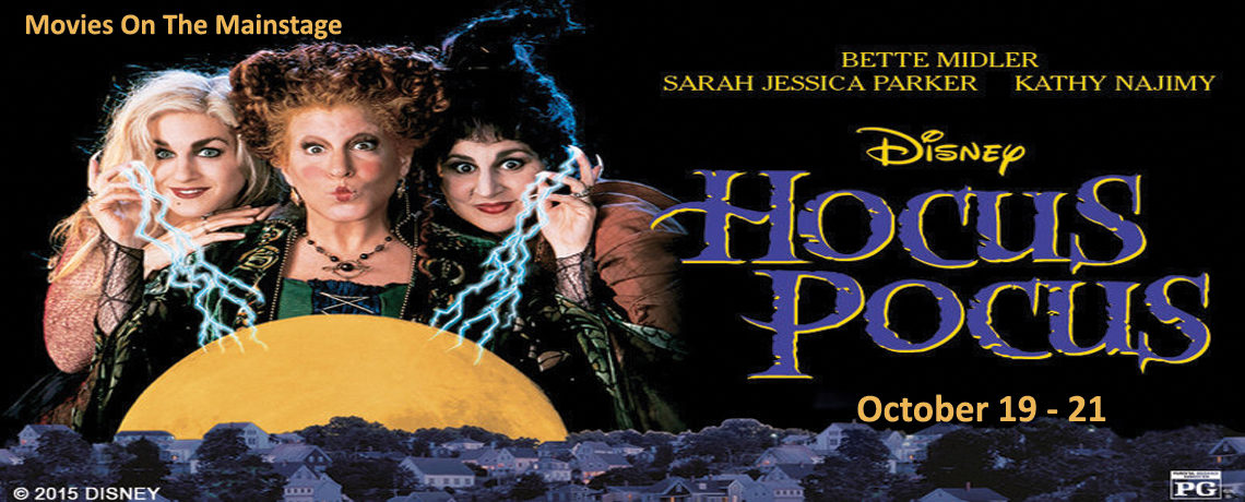 Movies On The Mainstage ~ Hocus Pocus ~ October 19-21