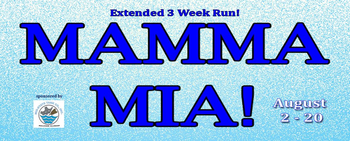 Mamma Mia! ~ August 2 – 20