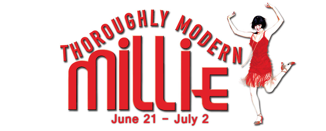 Thoroughly Modern Millie ~ June 21 – July 2