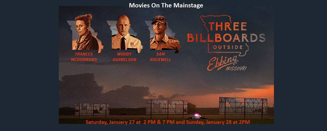 Movies On The Mainstage ~ 3 Billboards Outside Ebbing, Missouri