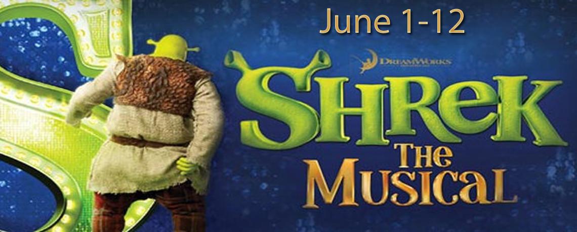 Shrek, The Musical ~ June 1 – 12