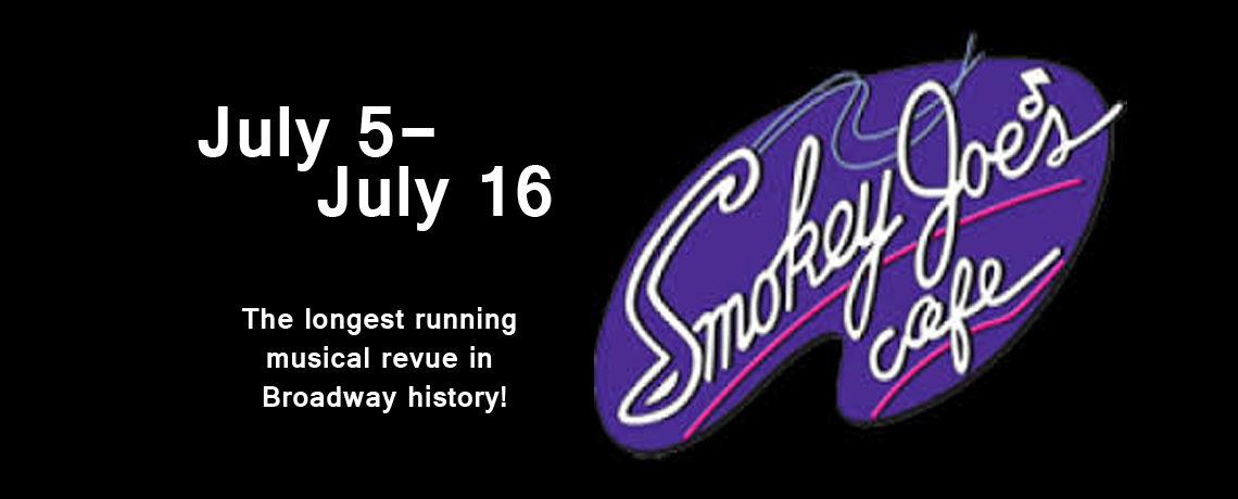 Smokey Joe's Cafe ~ July 5 – 16